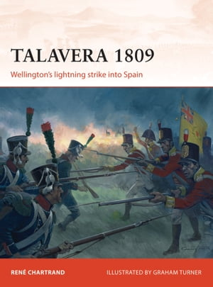 Talavera 1809 Wellington?s lightning strike into Spain