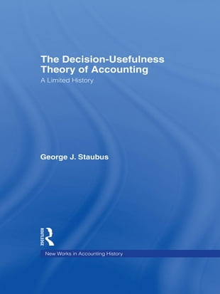 The Decision Usefulness Theory of Accounting: A Limited History