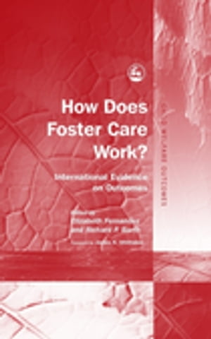 How Does Foster Care Work? International Evidence on Outcomes
