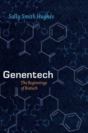 Genentech The Beginnings of Biotech