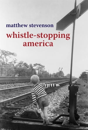 Whistle-Stopping America
