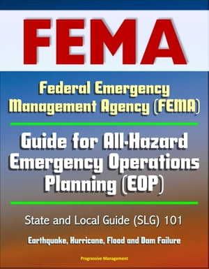 Federal Emergency Management Agency (FEMA) Guide for All-Hazard Emergency Operations Planning (EOP) State and Local Guide (SLG) 101,  Earthquake,  Hurri