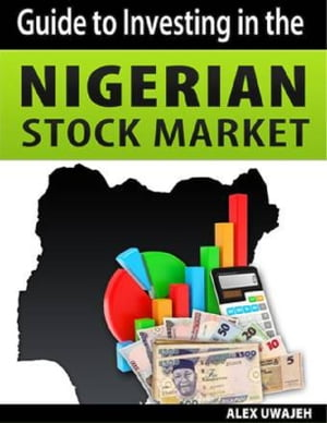 Guide to Investing in the Nigerian Stock Market (Investing,  Finance,  Business,  Stock market)