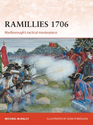 Ramillies 1706 Marlborough?s tactical masterpiece
