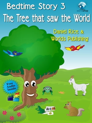 Bedtime Story #3: The Tree that Saw the World Bedtime Story,  #3
