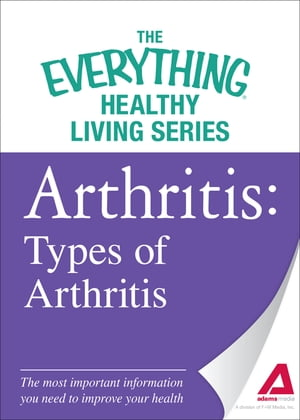 Arthritis: Types of Arthritis: The most important information you need to improve your health