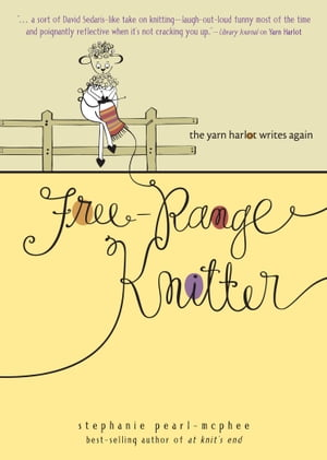 Free-Range Knitter: The Yarn Harlot Writes Again The Yarn Harlot Writes Again