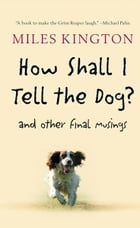 How Shall I Tell the Dog? Cover Image