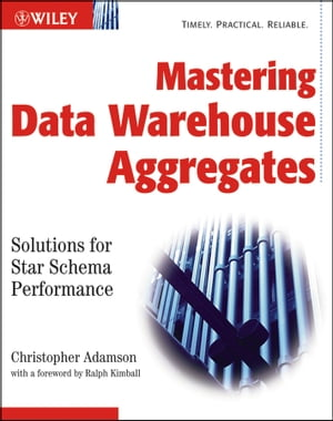 Mastering Data Warehouse Aggregates Solutions for Star Schema Performance