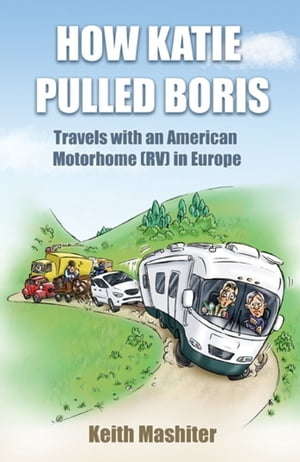 How Katie Pulled Boris - Travels with an American Motorhome (RV) in Europe