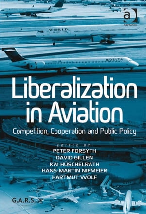 Liberalization in Aviation Competition,  Cooperation and Public Policy
