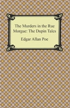 The Murders in the Rue Morgue: The Dupin Tales Cover Image