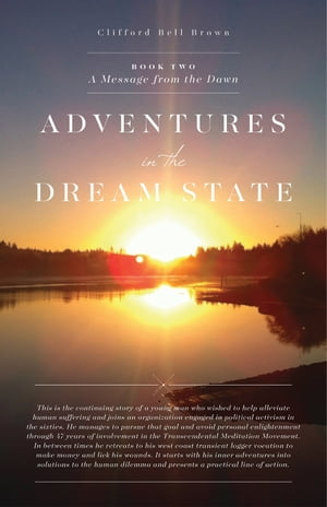 Adventures in the Dream State Book II - A MESSAGE FROM THE DAWN