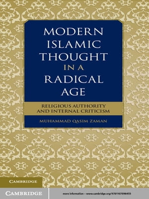 Modern Islamic Thought in a Radical Age Religious Authority and Internal Criticism