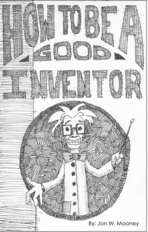 How to be a Good Inventor