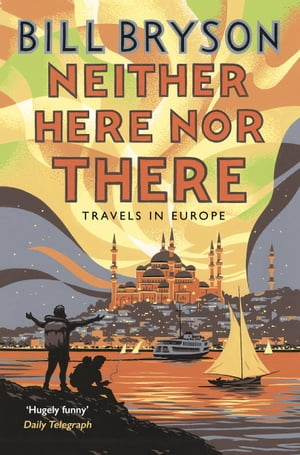 Neither Here, Nor There Travels in Europe