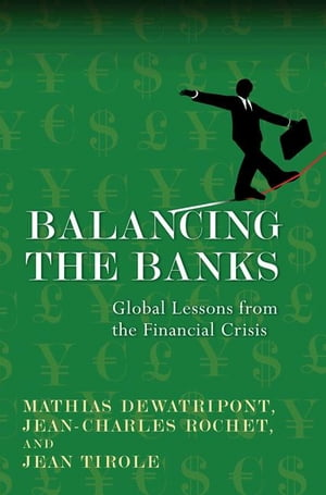 Balancing the Banks Global Lessons from the Financial Crisis
