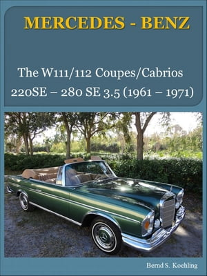 MERCEDES-BENZ,  The W111,  W112 coupe and cabriolet From the 220SE coupe to the 280SE 3.5 cabriolet
