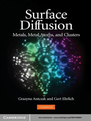 Surface Diffusion Metals,  Metal Atoms,  and Clusters