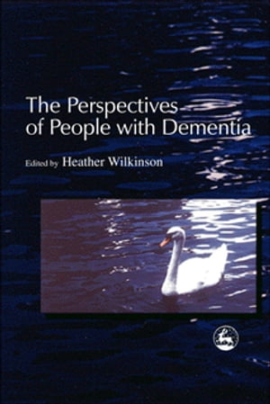 The Perspectives of People with Dementia Research Methods and Motivations