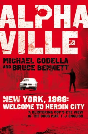 Alphaville New York,  1988: Welcome to Heroin City