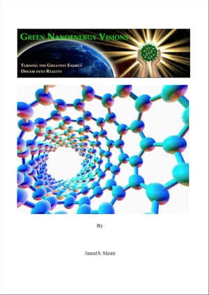 Green Nanoenergy Resources in the Age of Nanoscience Technologies Green Nano Energy Visions