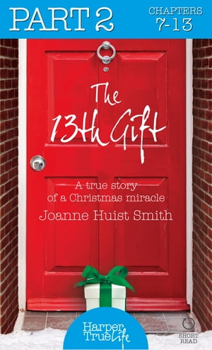 The 13th Gift: Part Two (HarperTrue Life ? A Short Read)
