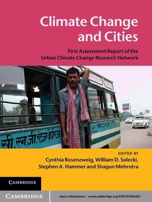 Climate Change and Cities First Assessment Report of the Urban Climate Change Research Network