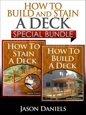 How to Build and Stain a Deck - Special Bundle