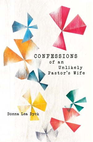 Confessions of an Unlikely Pastor's Wife