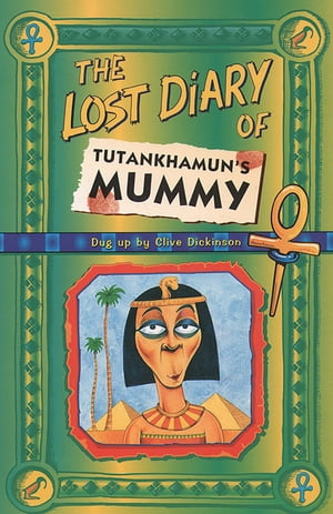 The Lost Diary Of Tutankhamun?s Mummy