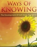 online magazine -  Ways of Knowing - The Development of Self, Voice, and Mind