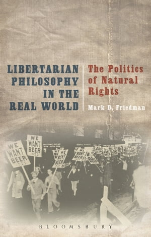 Libertarian Philosophy in the Real World The Politics of Natural Rights