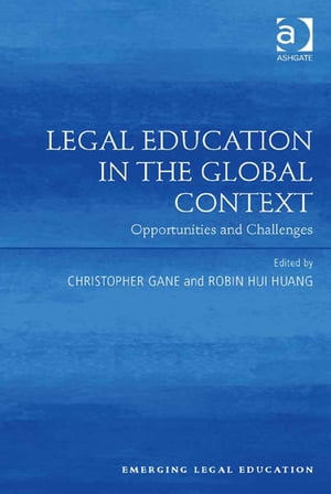 Legal Education in the Global Context Opportunities and Challenges