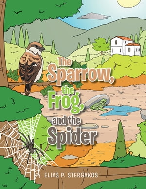 The Sparrow, the Frog, and the Spider