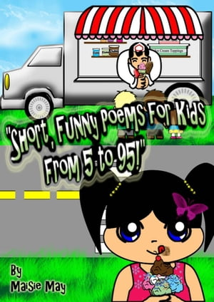 Short,  Funny Poems for Kids- From 5 to 95!
