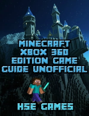 Minecraft Xbox 360 Game Guide Unofficial