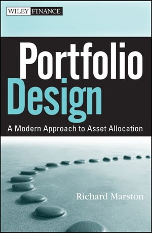 Portfolio Design A Modern Approach to Asset Allocation