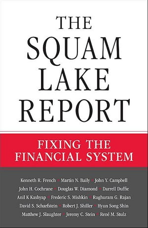The Squam Lake Report Fixing the Financial System