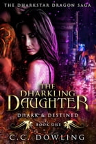 The Dharkling Daughter: Dhark & Destined Cover Image
