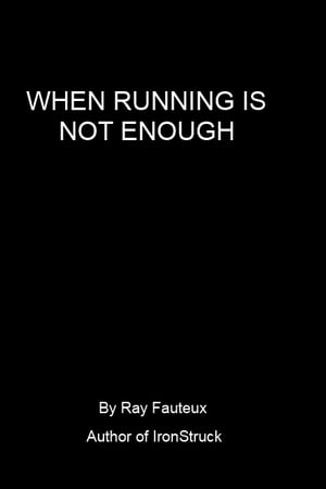 When Running Is Not Enough