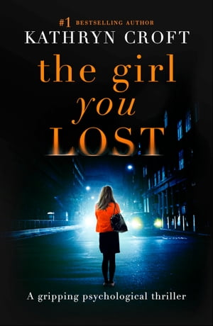 The Girl You Lost A gripping psychological thriller