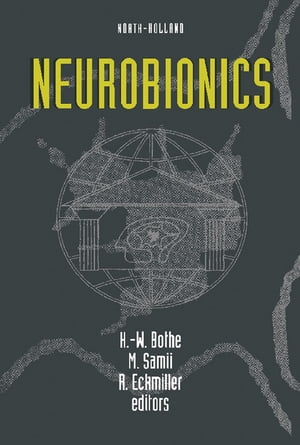 Neurobionics An Interdisciplinary Approach to Substitute Impaired Functions of the Human Nervous System