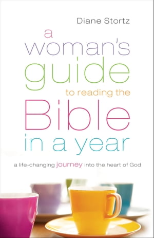 Woman's Guide to Reading the Bible in a Year,  A A Life-Changing Journey Into the Heart of God