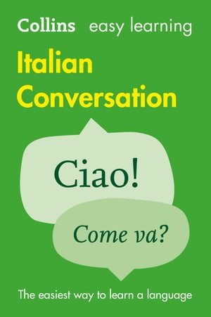 Easy Learning Italian Conversation (Collins Easy Learning Italian)