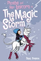 Phoebe and Her Unicorn in the Magic Storm (Phoebe and Her Unicorn Series Book 6) Cover Image
