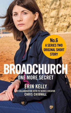 Broadchurch: One More Secret (Story 6) A Series Two Original Short Story