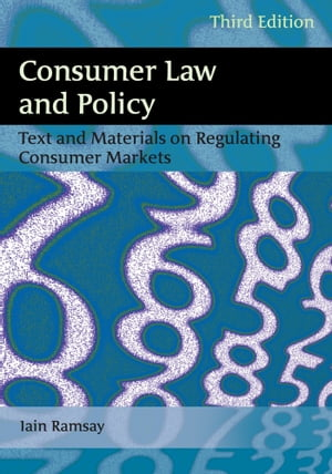 Consumer Law and Policy Text and Materials on Regulating Consumer Markets