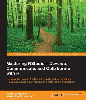 Mastering RStudio   Develop, Communicate, and Collaborate with R