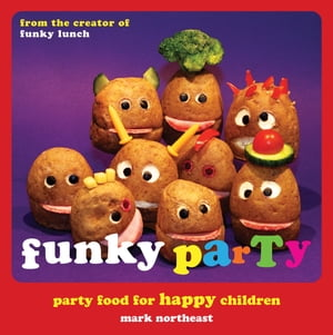 Funky Party Party Food for Happy Children